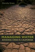 Managing Water Avoiding Crisis In California Green Ms. Dorothy Very Good Boo