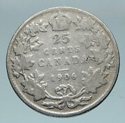 1906 Canada Uk King Edward Vii Crown Rare Antique Silver 25 Cents Coin I85170