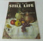 Painting Book How To Do Still Life By Leon Franks