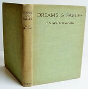 1929 1st Ed Dreams And Fables C S Woodward Illust Ethel Everett Longman Hb And Vgc