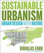 Sustainable Urbanism Urban Design With Nature By Farr Douglas Hardback Book