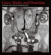 Lines Marks And Drawings Through The Lens Of Roger Ballen Mullen Kreamer Ch