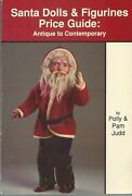 Santa Dolls And Figurines Price Guide Antique To Contemporary-polly And Pam Judd-pb