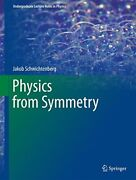Physics From Symmetry Undergraduate Lecture Notes In... By Schwichtenberg Jako