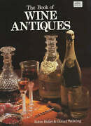 The Book Of Wine Antiques, Butler, Lord Robin And Walkling, Gillian, Used Very Go