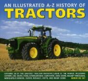 An Illustrated A-z History Of Tractors Features 28 Of The Greatest Tractor Manu