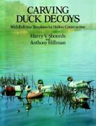 Carving Duck Decoys Full Size Patterns For Hollow Const... By Shourds, Harry V.
