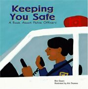 Keeping You Safe A Book About Police Officers Community Worker... By Owen, Ann