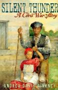 Silent Thunder A Civil War Story Jump At The Sun By Pinkney Andrea Davis The
