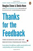 Thanks For The Feedback The Science And Art Of Receiving F... By Stone, Douglas