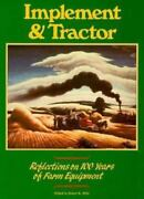 Implement And Tractor Reflections On 100 Years Of Farm Equipment Hardcover Used