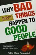 Why Bad Things Don't Happen To Good People By Rosenblatt, Rabbi Shaul Book The
