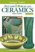 Antique Trader Pottery And Porcelain Ceramics Price Guide Antiq... By Rago, David
