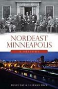 Nordeast Minneapolis By Holly Day Author Sherman Wick Author