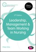 Leadership, Management And Team Working In Nursing By Peter Ellis, Shirley Bach