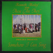 Kenneth Mosley And These Are They Somehow I Can Sing These Are They 12 Lp