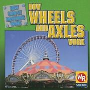 How Wheels And Axles Work How Simple Machines Work Mezzanotte Jim Paperback