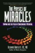 Physics Of Miracles Tapping Into The Field Of C... By Richard Bartlett Hardback