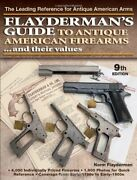 Flayderman's Guide To Antique American Firearms And Their Values - Flayderman