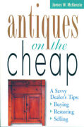 Antiques On The Cheap A Savvy Dealer's Tips Buying, Restoring, Selling Mckenzi