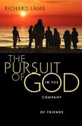 The Pursuit Of God In The Company Of Friends By Lamb, Richard Book The Fast Free