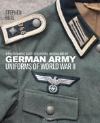 German Army Uniforms Of World War Ii A Photographic Guide To Cl... 9781472838063
