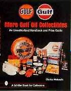 More Gulf Oil Collectibles An Unauthorized Guide, Paperback By Whitworth, C...