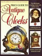 Price Guide To Antique Clocks By Swedberg Harriett Paperback Book The Fast Free