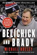 Belichick And Brady Two Men The Patriots And How They Revolutionized...