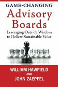 Game-changing Advisory Boards Leveraging Outside Wisdom To ... By Zaepfel, John
