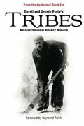 Tribes An International Hockey History By Fosty, George Book The Fast Free