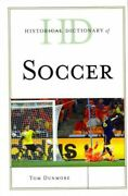 Historical Dictionary Of Soccer Hardcover By Dunmore Tom Like New Used Fr...