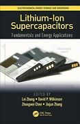 Lithium-ion Supercapacitors Fundamentals And Energy Applications, Hardcover...