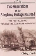 Two Generations On The Allegheny Portage Railroad The First Railroad To Cro...