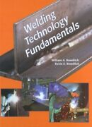 Welding Technology Fundamentals By Bowditch, Kevin E. Hardback Book The Fast