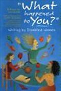 What Happened To You Writing By Disabled Women Hardcover By Keith Lois ...