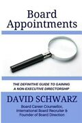 Board Appointments The Definitive Guide To Gaining A Non-executive Director...