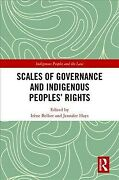 Scales Of Governance And Indigenous Peoples Rights New Rights Or Same Old W...
