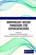 Morphology Design Paradigms For Supercapacitors, Hardcover By Inamuddin Edt...