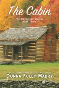 Cabin The Manhattan Stories Paperback By Mabry Donna Brand New Free Shi...