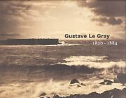Gustave Le Gray 1820-1884 Paperback By Aubenas Sylvie Le Gray Gustave B...