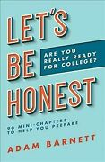 Let's Be Honest Are You Really Ready For College 90 Mini-chapters To Help ...