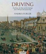 Driving The Horse, The Man, And The Carriage From 1700 Up To The Present Da...