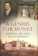 Genius For Money Business, Art And The Morrisons, Hardcover By Dakers, Caro...