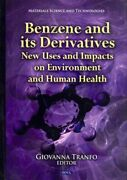 Benzene And Its Derivatives New Uses And Impacts On Environment And Human H...