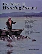 Making Of Hunting Decoys, Hardcover By Veasey, William, Brand New, Free Shipp...