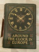 Charles Fish Howell Around The Clock In Europe. 1912 1st Ed Attractive Hc