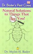 Natural Solutions To Things That Bug You By Dr. Myles Bade... By Dr. Myles Bader