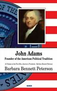 John Adams, Founder Of The American Political Tradition, Hardcover By Peterso...