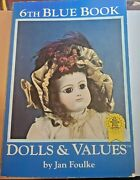Blue Book Doll Value 6th Edition Antique And Modern Doll Values By Jan Foulke